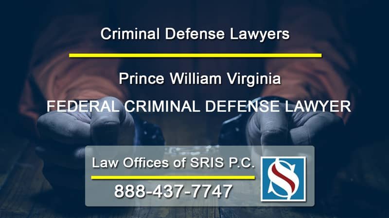 Federal-Criminal-Defense-Laws Prince William Virginia
